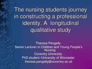 Theresa Pengelly                       Senior Lecturer  in Children and Young People's Nursing