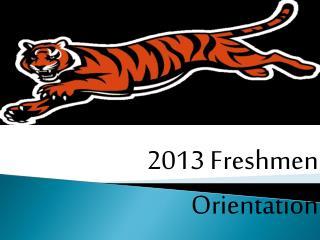 2013 Freshmen Orientation