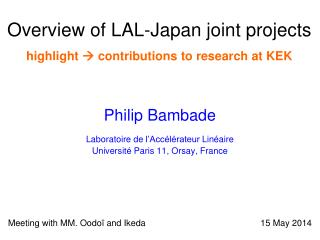 Overview of LAL-Japan joint projects highlight    contributions to research at KEK
