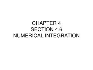 CHAPTER 4 SECTION 4.6 NUMERICAL INTEGRATION