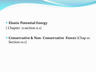 Elastic Potential Energy  (  Chapter   11 section 11.1)