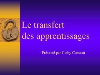 Le transfert  des apprentissages