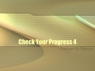 Check Your Progress 4