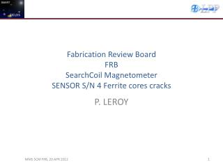 Fabrication Review Board FRB SearchCoil Magnetometer SENSOR S/N 4 Ferrite cores cracks