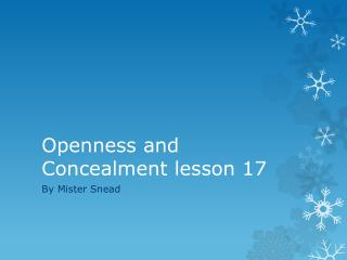 Openness and Concealment lesson 17