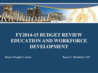 FY2014-15 BUDGET REVIEW EDUCATION AND WORKFORCE DEVELOPMENT