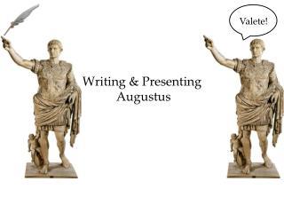 Writing & Presenting  Augustus