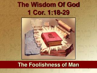 The Foolishness of Man