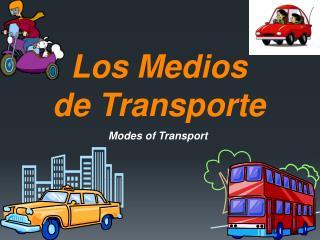 Los Medios  de Transporte