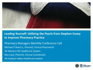 Leading Yourself: Utilizing the Pearls from Stephen Covey to Improve Pharmacy Practice
