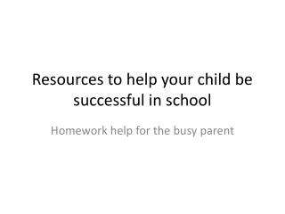 Resources to help your child be successful in school