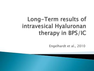 Long- Term results  of  intravesical Hyaluronan therapy  in BPS/IC
