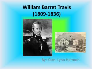 William Barret Travis (1809-1836)
