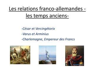 Les relations franco-allemandes -les temps anciens-