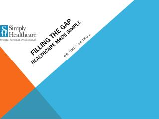 Filling the  gap healthcare made simple