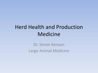 Herd Health and Production Medicine