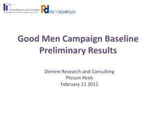 Good Men Campaign Baseline Preliminary Results
