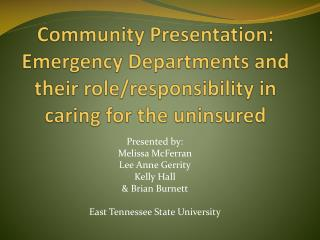 Presented by:  Melissa  McFerran Lee Anne  Gerrity Kelly Hall & Brian Burnett