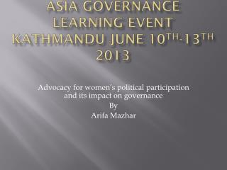 Asia  Governance Learning Event Kathmandu June 10 th -13 th  2013
