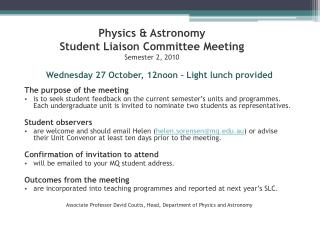 Physics & Astronomy Student Liaison Committee Meeting Semester 2, 2010
