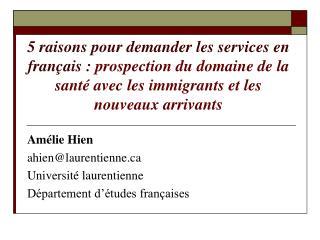 Amélie Hien ahien@laurentienne.ca Université laurentienne Département d'études françaises