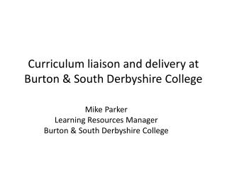 Curriculum liaison and delivery at Burton & South Derbyshire College