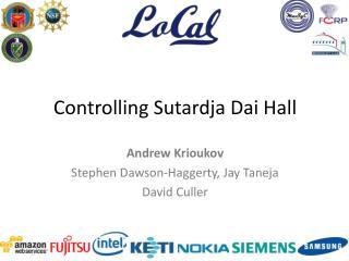 Controlling  Sutardja  Dai Hall