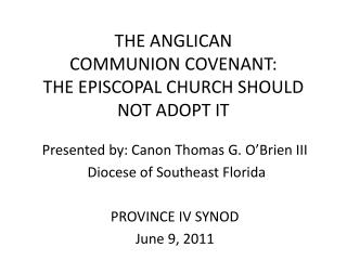THE ANGLICAN  COMMUNION COVENANT:  THE EPISCOPAL CHURCH SHOULD NOT ADOPT IT