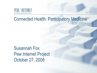Connected Health: Participatory Medicine