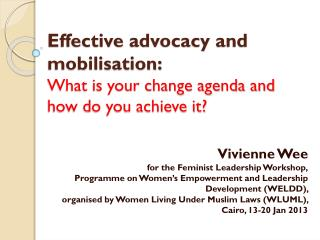 Effective  advocacy and mobilisation:  What is your change agenda and how do you achieve it?