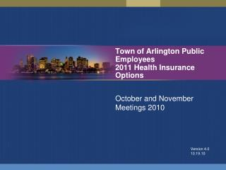 Town of Arlington Public Employees 2011 Health Insurance Options