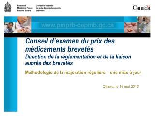 Méthodologie de la majoration régulière – une mise à jour Ottawa, le 16 mai 2013