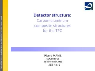 Detector structure: Carbon-aluminum composite structures for the TPC