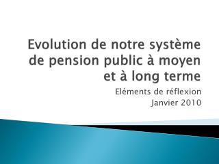 Evolution  de notre système de pension public à moyen et à long terme