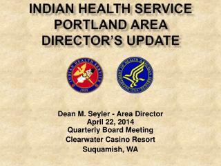 Indian Health Service Portland Area Director's Update
