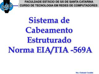 Sistema de  Cabeamento Estruturado  Norma EIA