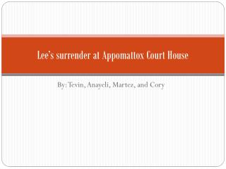 Lee�s surrender at Appomattox Court House