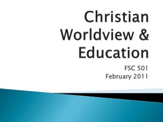Christian Worldview & Education