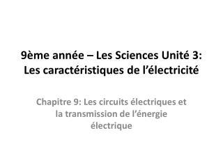 9ème année – Les Sciences Unité 3: Les caractéristiques de l'électricité