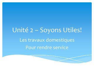 Unit�  2 �  Soyons Utiles !