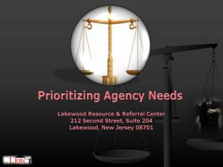 Prioritizing Agency Needs
