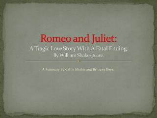 Romeo and Juliet: A Tragic  L ove Story With  A F atal  E nding. By William Shakespeare.