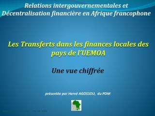 R elations intergouvernementales et Décentralisation financière en Afrique francophone