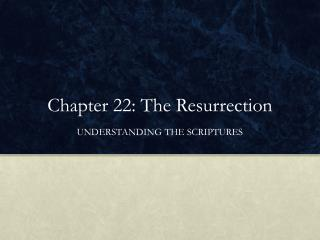 Chapter 22: The Resurrection