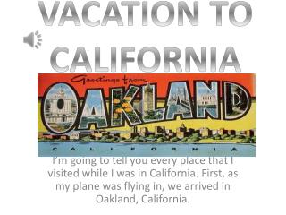 VACATION TO CALIFORNIA