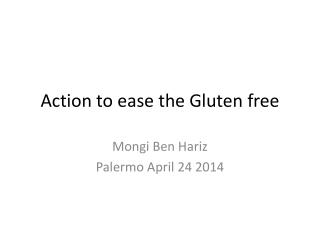 Action to  ease  the Gluten free