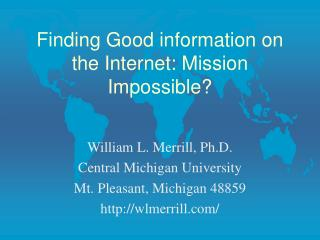 Finding Good information on the Internet: Mission Impossible
