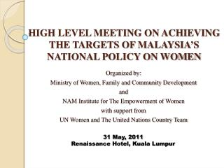 HIGH LEVEL MEETING ON ACHIEVING THE TARGETS OF MALAYSIA'S NATIONAL POLICY ON WOMEN