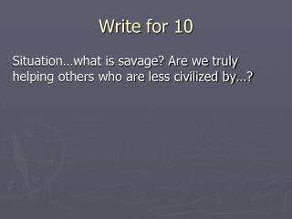 Write for 10