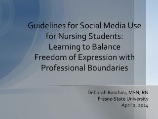 Deborah Boschini, MSN, RN Fresno State University April 2, 2014